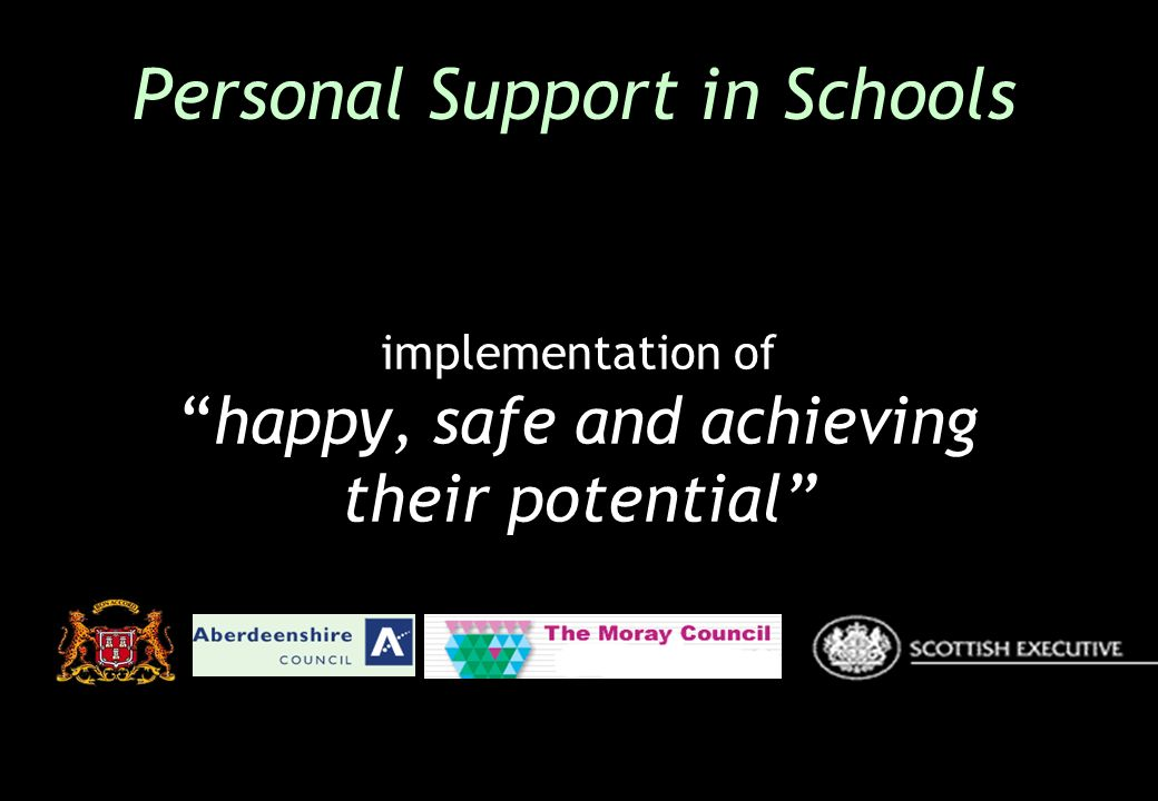 implementation ofhappy, safe and achieving their potential Personal Support in Schools
