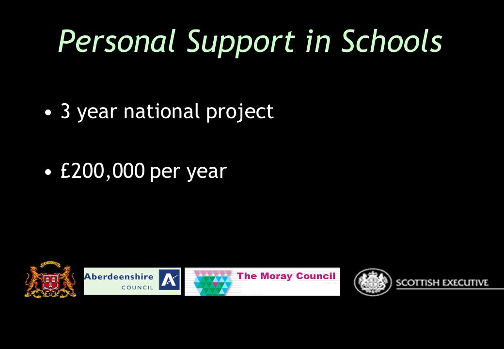 3 year national project £200,000 per year Personal Support in Schools