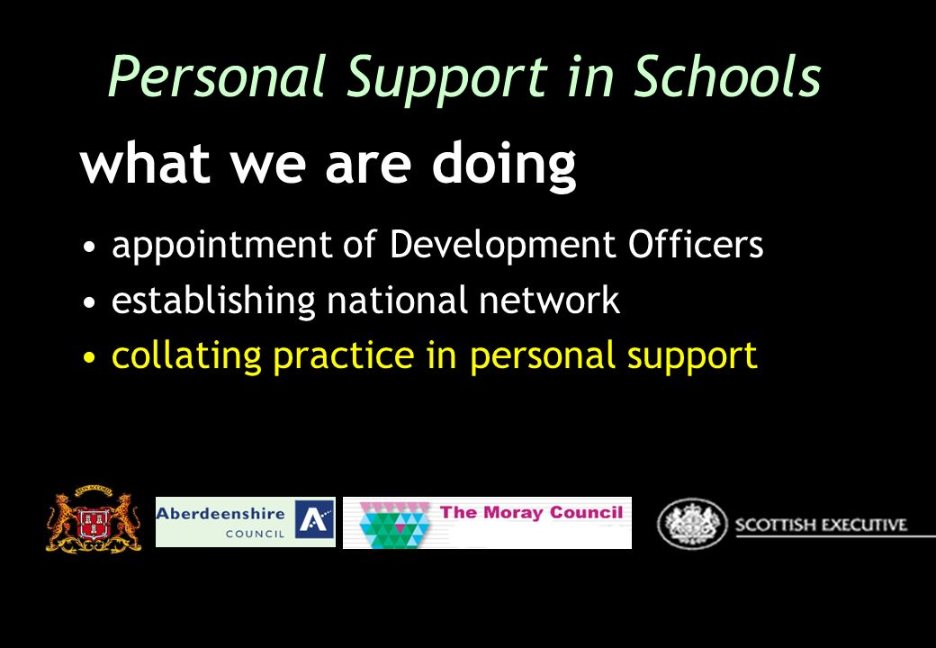 appointment of Development Officers establishing national network collating practice in personal support Personal Support in Schools what we are doing