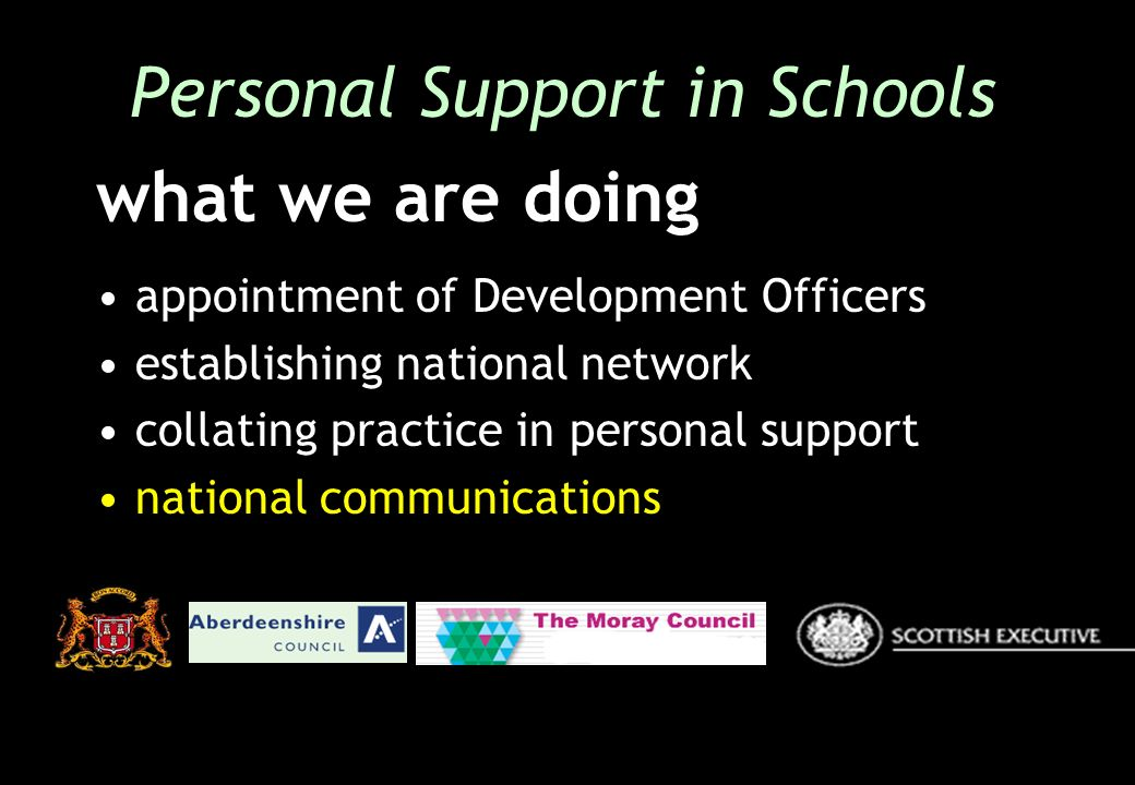 appointment of Development Officers establishing national network collating practice in personal support national communications Personal Support in Schools what we are doing