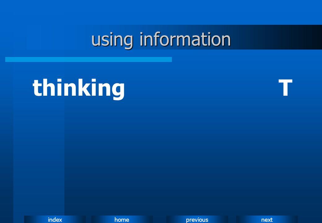 nextpreviousindexhome using information thinkingT