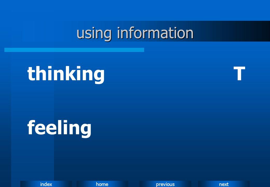 nextpreviousindexhome using information thinkingT feeling