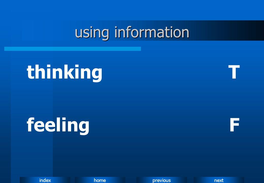nextpreviousindexhome using information thinkingT feelingF