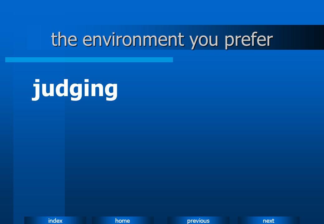 nextpreviousindexhome the environment you prefer judging