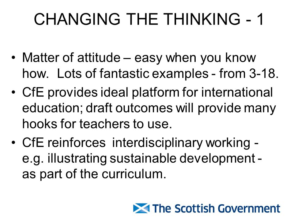 CHANGING THE THINKING - 2 International education provides challenge and enjoyment, depth & relevance.