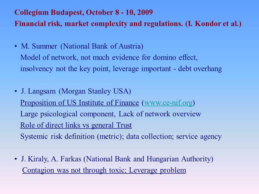 Collegium Budapest, October 8 - 10, 2009 Financial risk, market complexity and regulations.