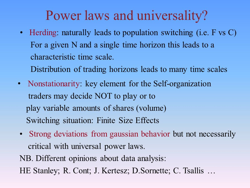 Power laws and universality. Herding: naturally leads to population switching (i.e.