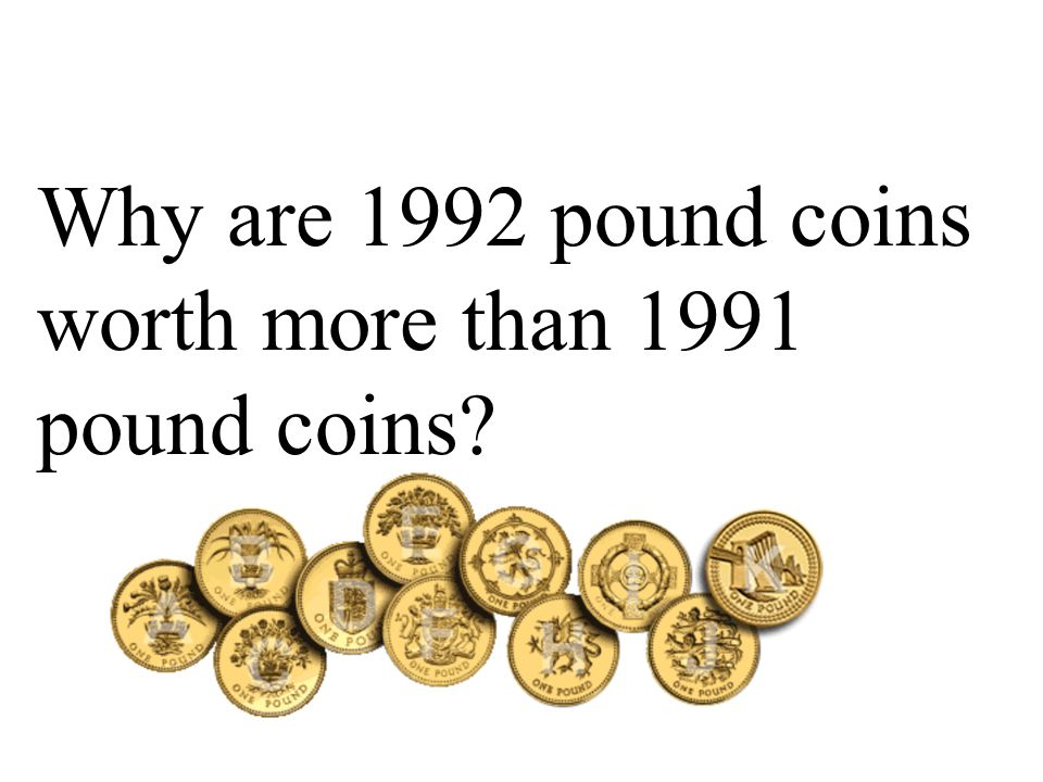 Why are 1992 pound coins worth more than 1991 pound coins