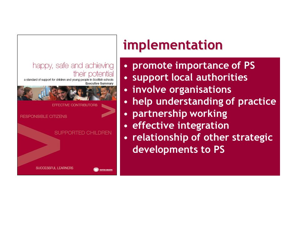 implementation promote importance of PS support local authorities involve organisations help understanding of practice partnership working effective integration relationship of other strategic developments to PS