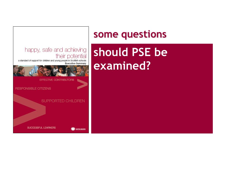 some questions should PSE be examined
