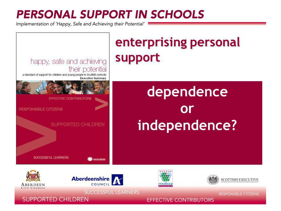 enterprising personal support dependence or independence