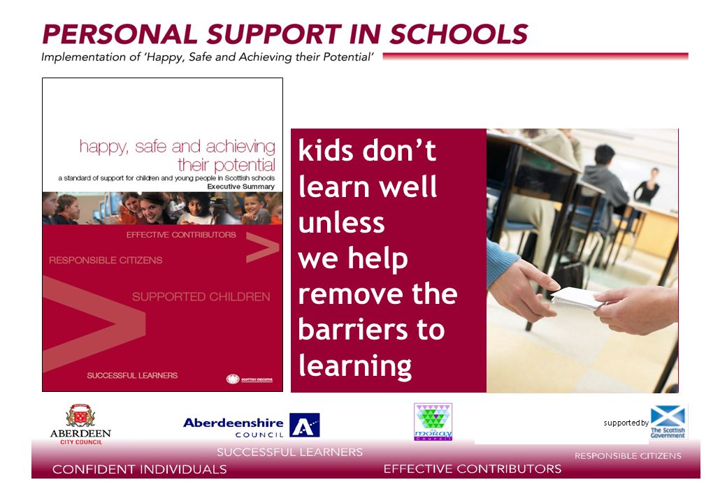 supported by kids dont learn well unless we help remove the barriers to learning