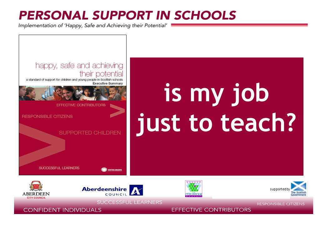 supported by is my job just to teach?