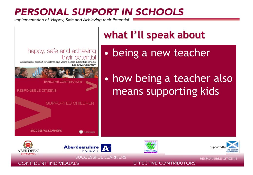 supported by what Ill speak about being a new teacher how being a teacher also means supporting kids