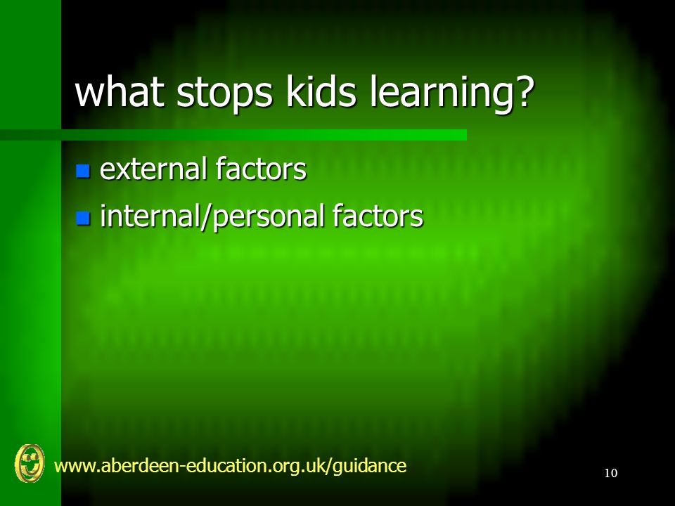 www.aberdeen-education.org.uk/guidance 10 what stops kids learning.