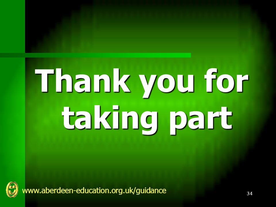 www.aberdeen-education.org.uk/guidance 34 Thank you for taking part
