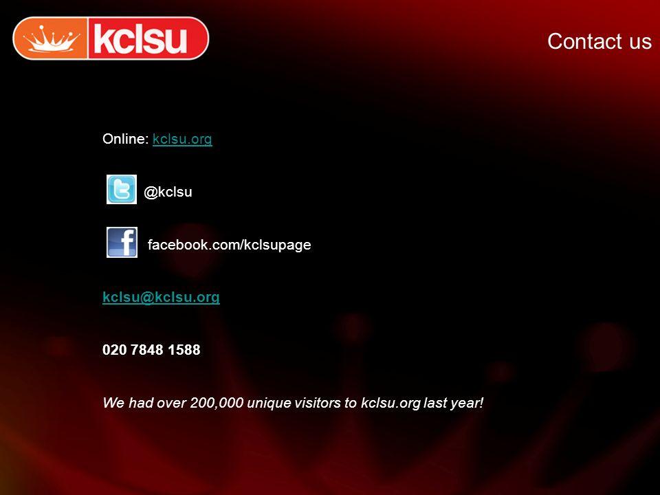 Contact us Online: kclsu.orgkclsu.org @kclsu facebook.com/kclsupage kclsu@kclsu.org 020 7848 1588 We had over 200,000 unique visitors to kclsu.org las