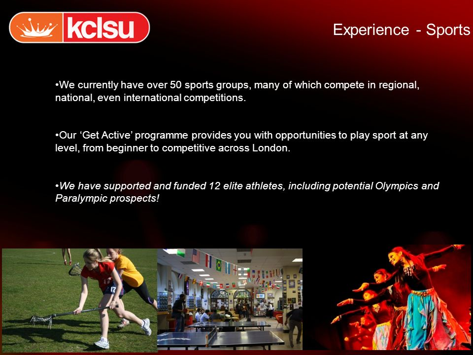 Experience - Sports We currently have over 50 sports groups, many of which compete in regional, national, even international competitions.