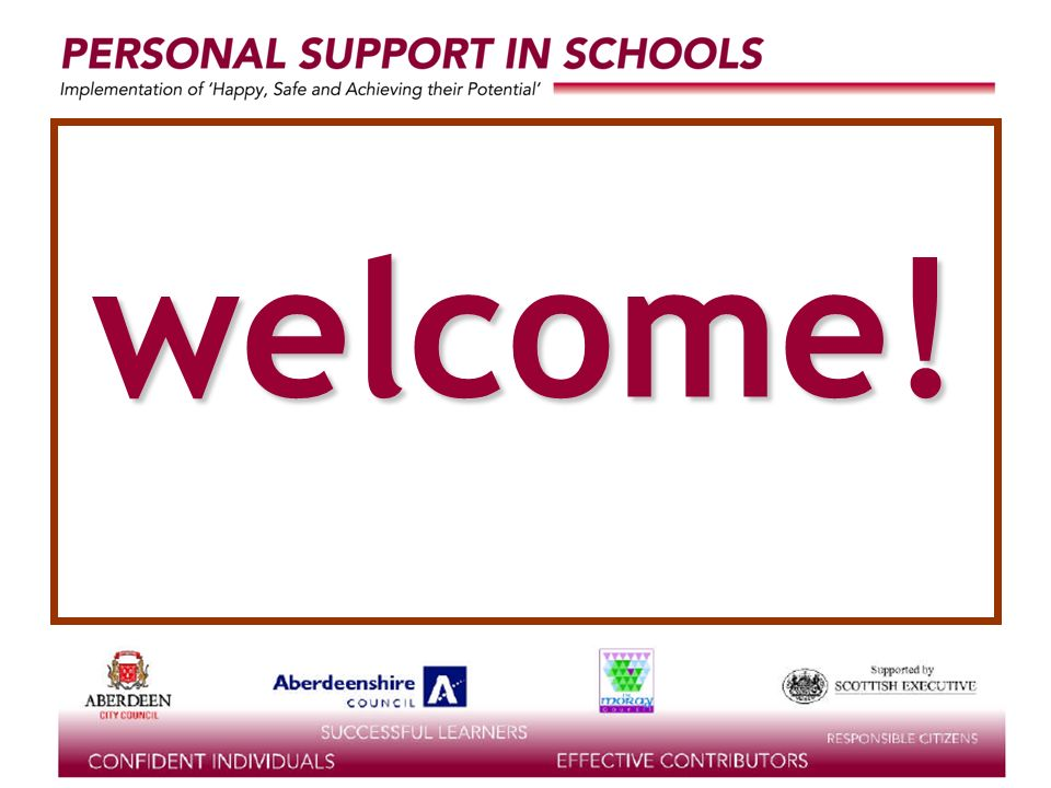 supported by the welcome!