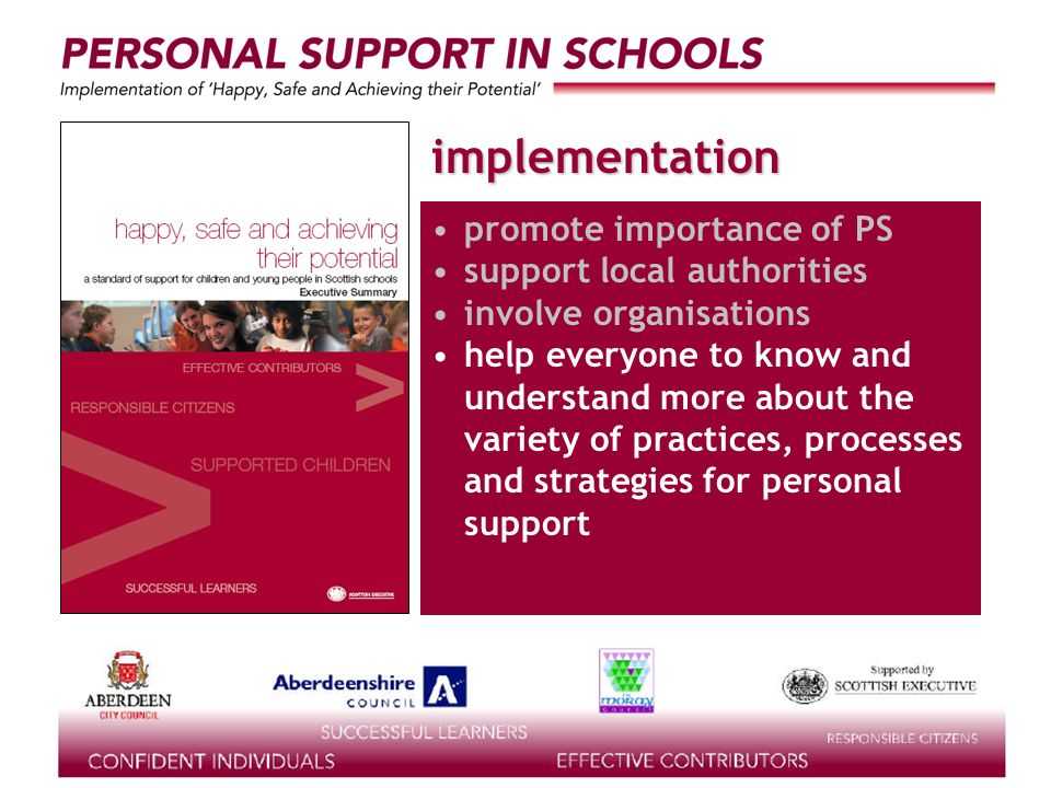 supported by the implementation promote importance of PS support local authorities involve organisations help everyone to know and understand more about the variety of practices, processes and strategies for personal support