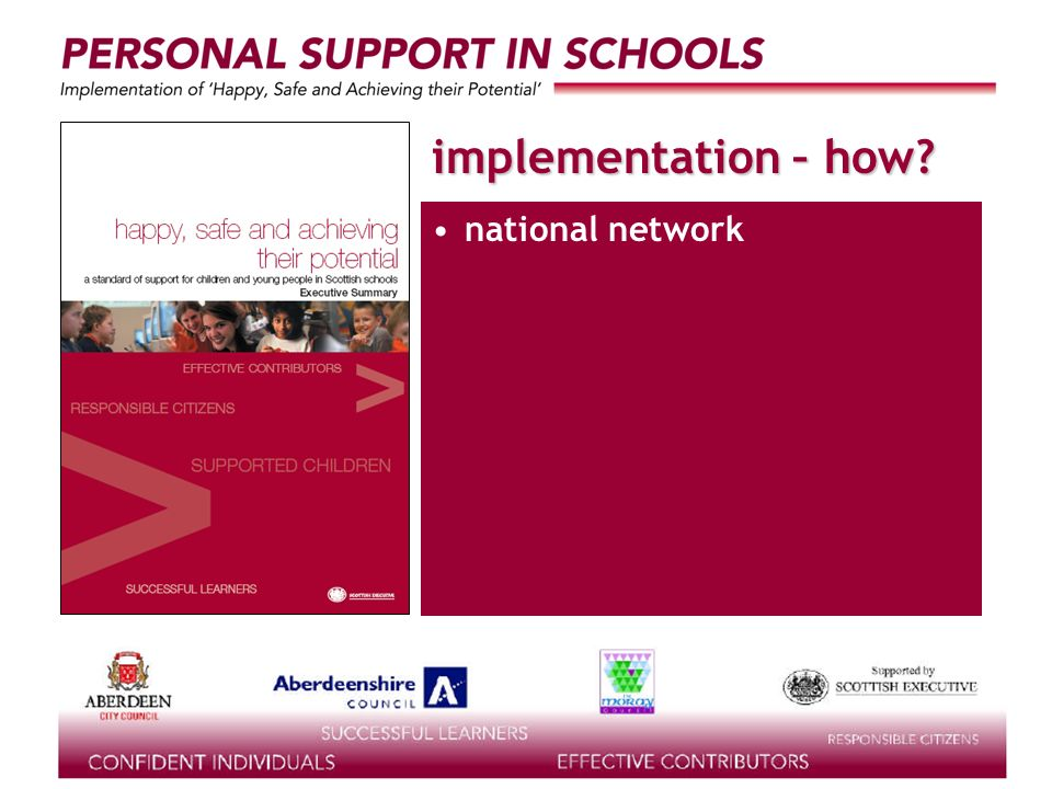 supported by the implementation – how? national network