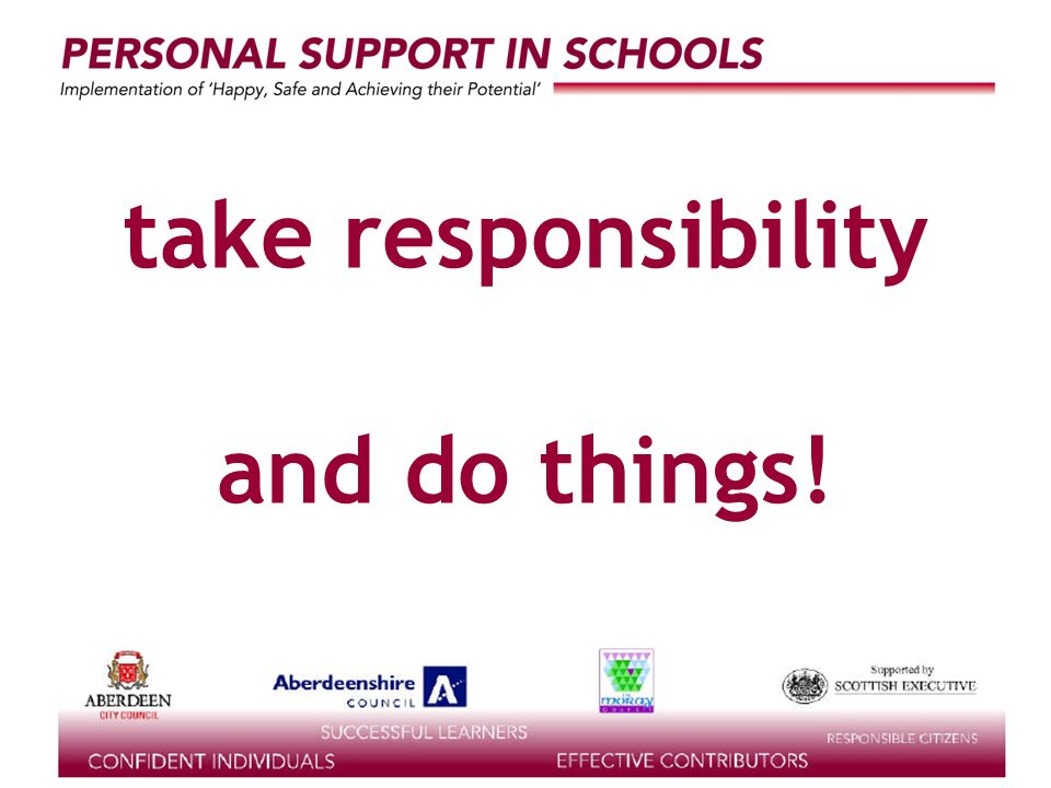 supported by the take responsibility and do things!