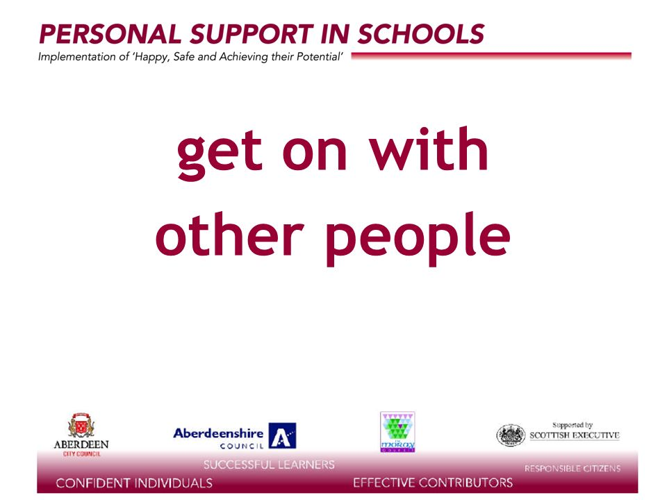supported by the get on with other people