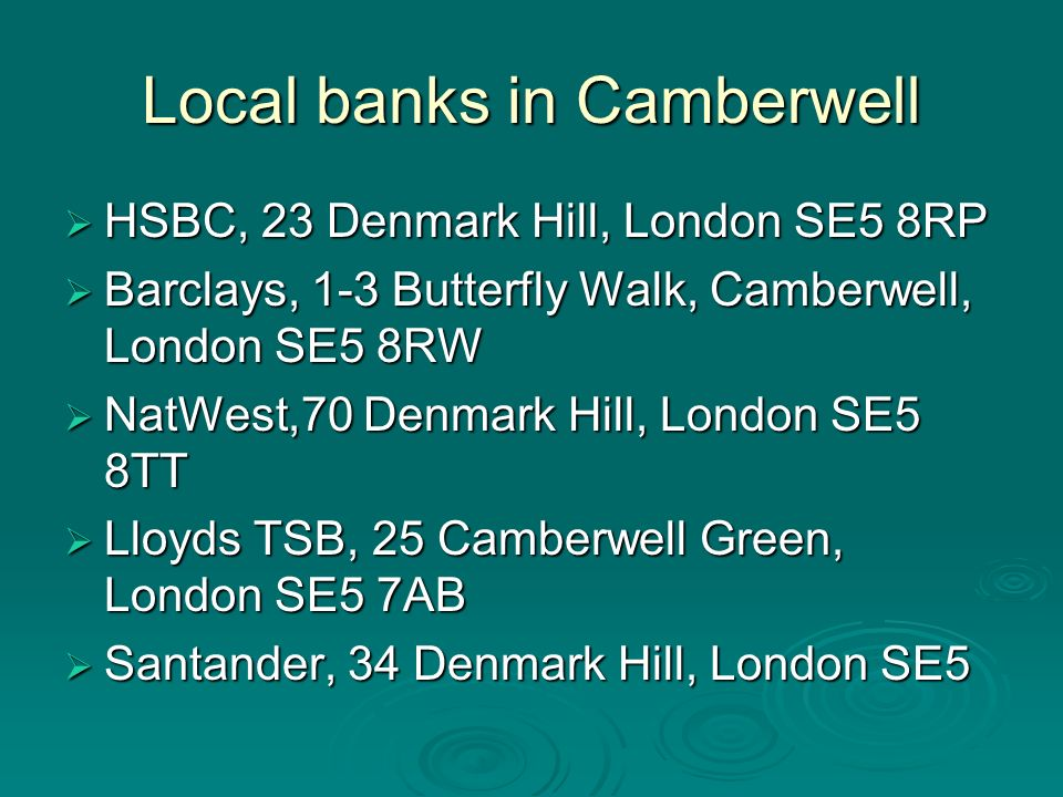 Local banks in Camberwell HSBC, 23 Denmark Hill, London SE5 8RP HSBC, 23 Denmark Hill, London SE5 8RP Barclays, 1-3 Butterfly Walk, Camberwell, London