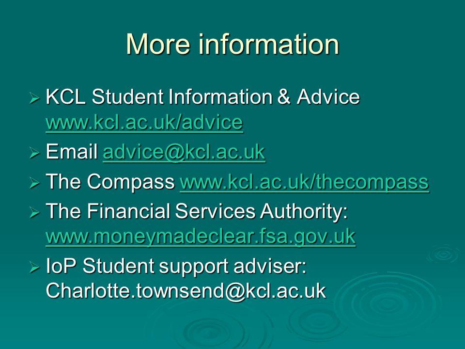 More information KCL Student Information & Advice wwww wwww wwww.... kkkk cccc llll.... aaaa cccc.... uuuu kkkk //// aaaa dddd vvvv iiii cccc eeee Ema