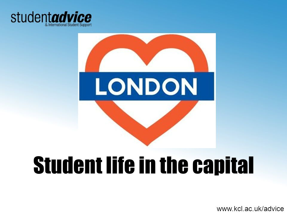 www.kcl.ac.uk/advice Student life in the capital