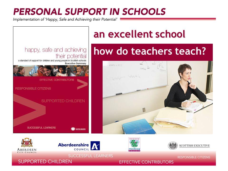 an excellent school how do teachers teach