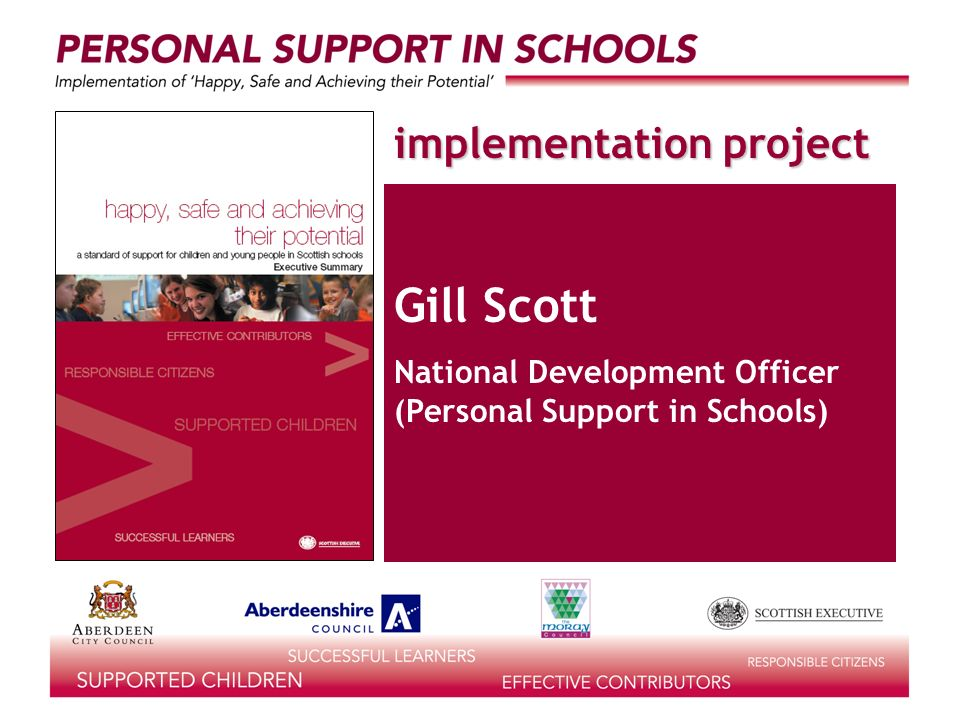 implementation project Gill Scott National Development Officer (Personal Support in Schools)
