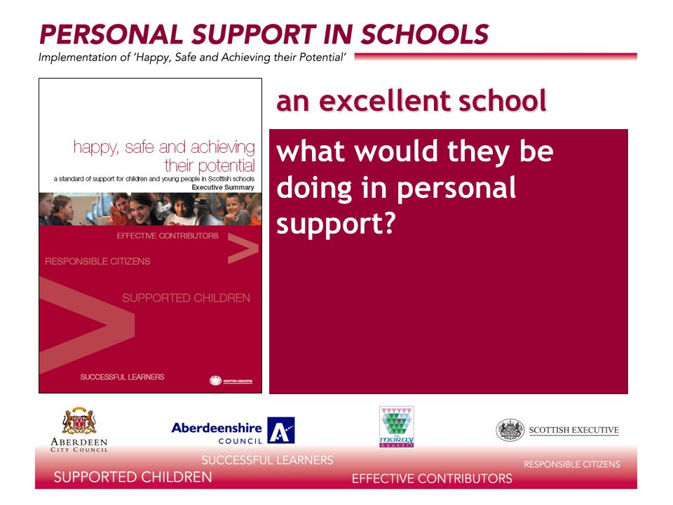 what would they be doing in personal support an excellent school