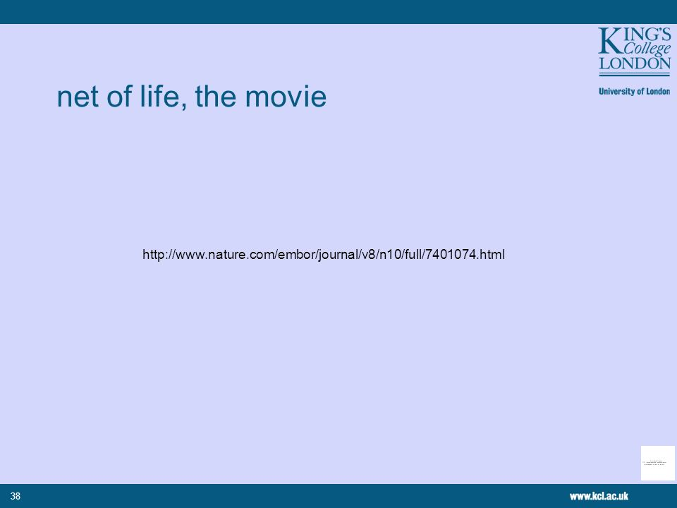 38 net of life, the movie http://www.nature.com/embor/journal/v8/n10/full/7401074.html