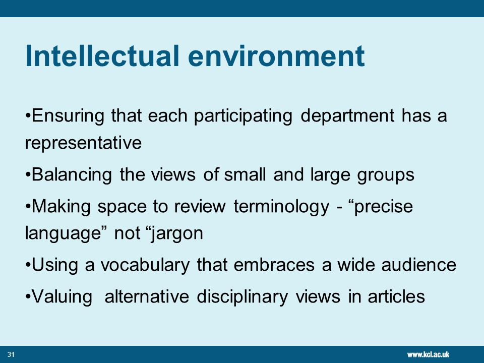 31 Intellectual environment Ensuring that each participating department has a representative Balancing the views of small and large groups Making spac