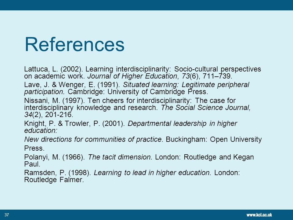 37 References Lattuca, L.(2002).