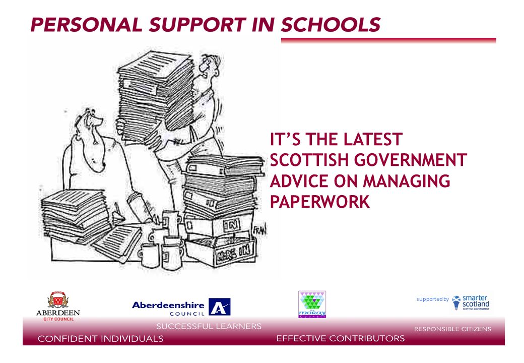 supported by ………. ITS THE LATEST SCOTTISH GOVERNMENT ADVICE ON MANAGING PAPERWORK