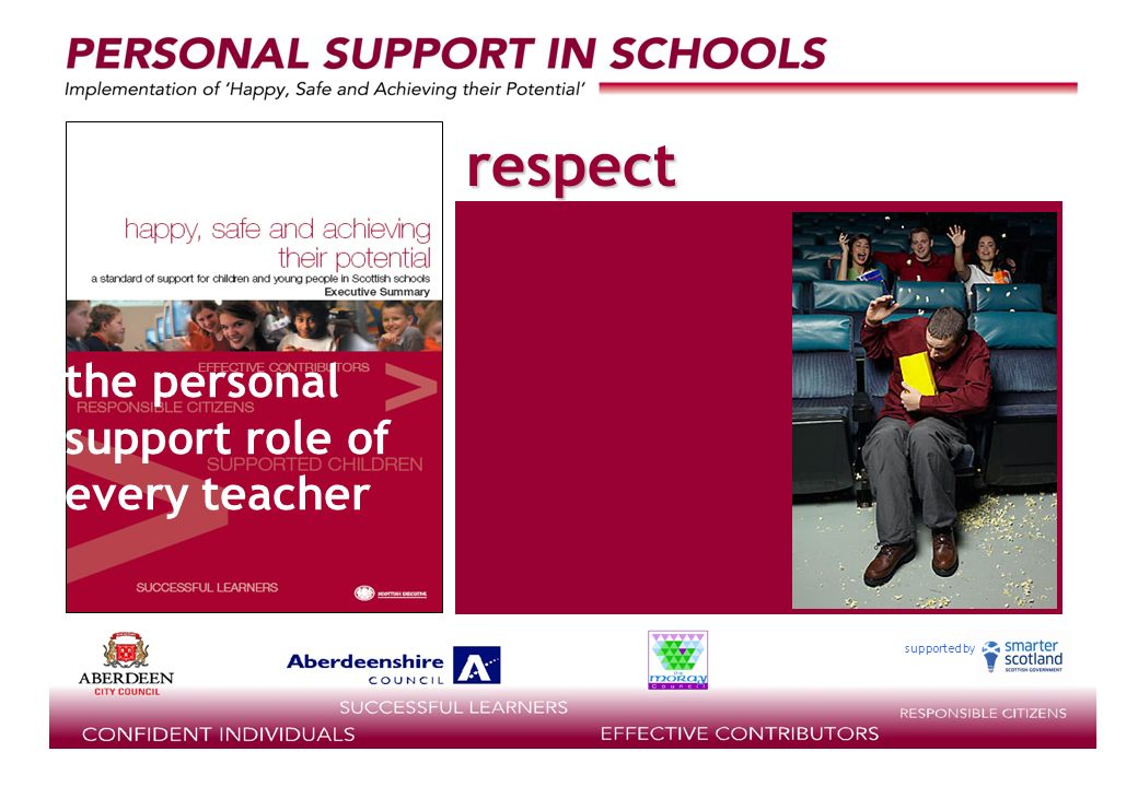 supported by the personal support role of every teacher respect