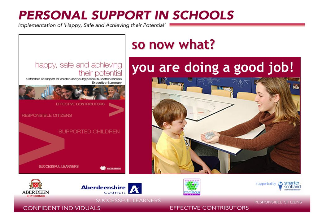 supported by you are doing a good job! so now what
