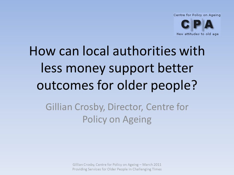 How can local authorities with less money support better outcomes for older people.