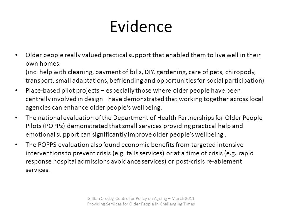 Evidence Older people really valued practical support that enabled them to live well in their own homes.