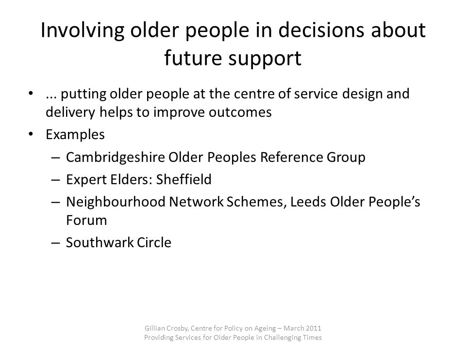 Involving older people in decisions about future support...