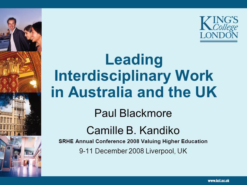 Leading Interdisciplinary Work in Australia and the UK Paul Blackmore Camille B.