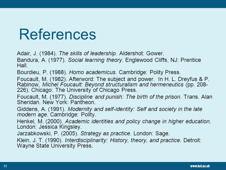 33 References Adair, J. (1984). The skills of leadership.