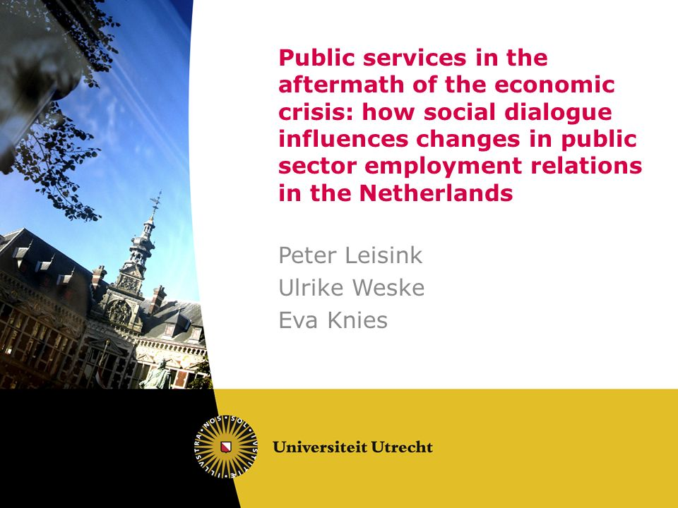 Public services in the aftermath of the economic crisis: how social dialogue influences changes in public sector employment relations in the Netherlan