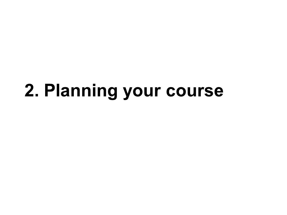 2. Planning your course