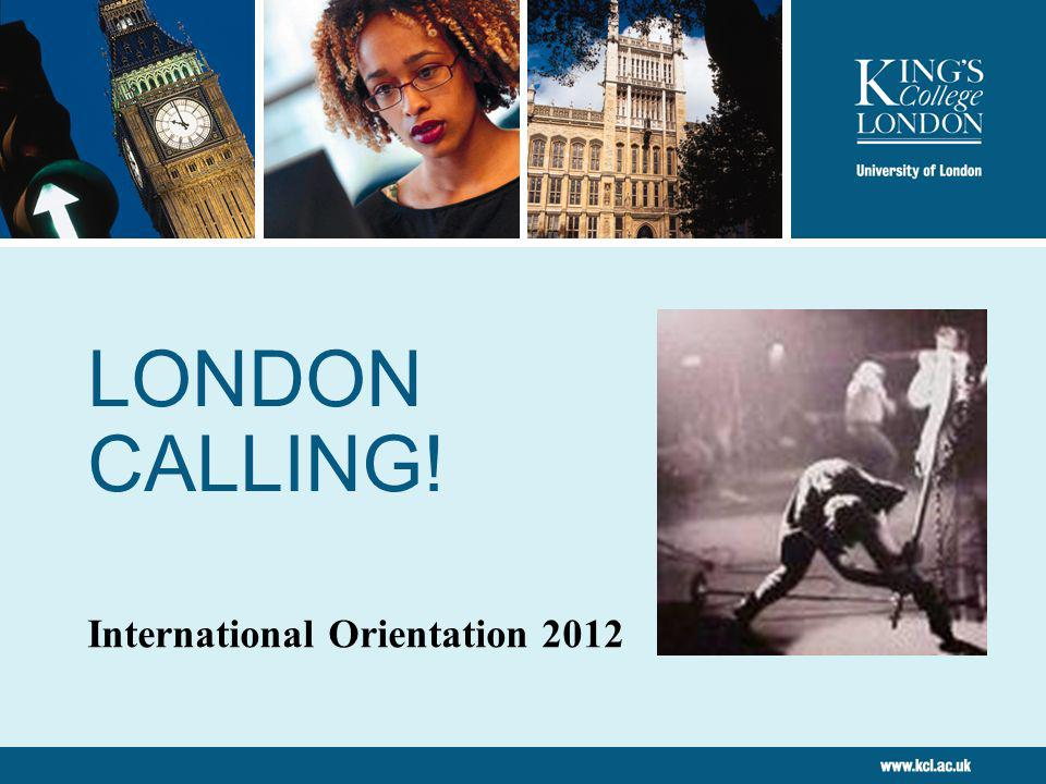 LONDON CALLING! International Orientation 2012