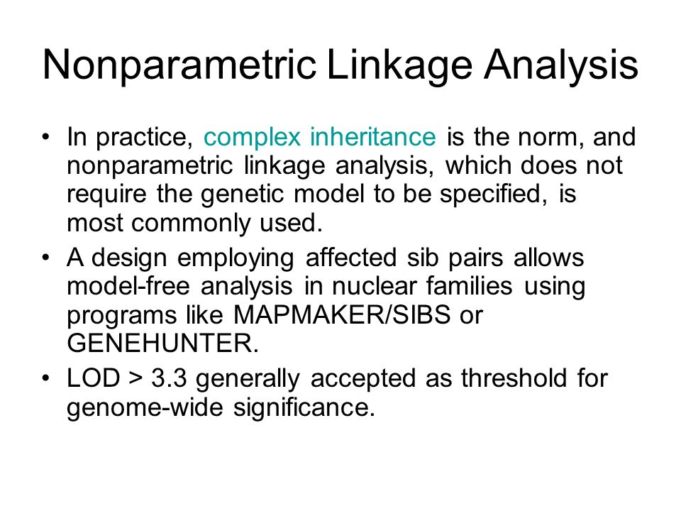 Nonparametric Linkage Analysis In practice, complex inheritance is the norm, and nonparametric linkage analysis, which does not require the genetic mo