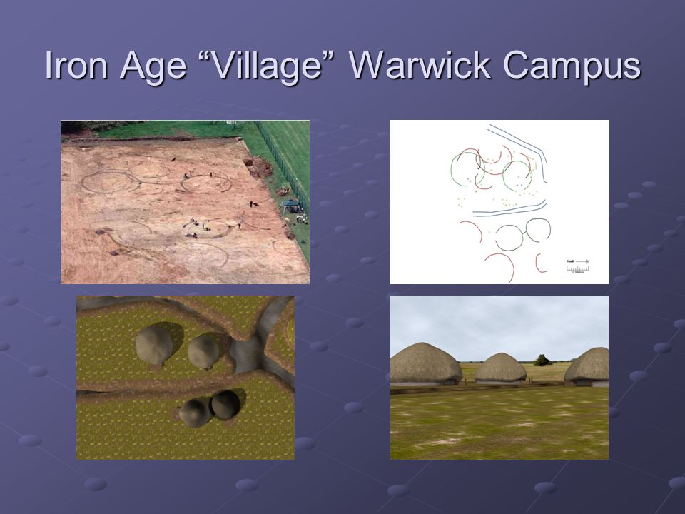 Iron Age Village Warwick Campus