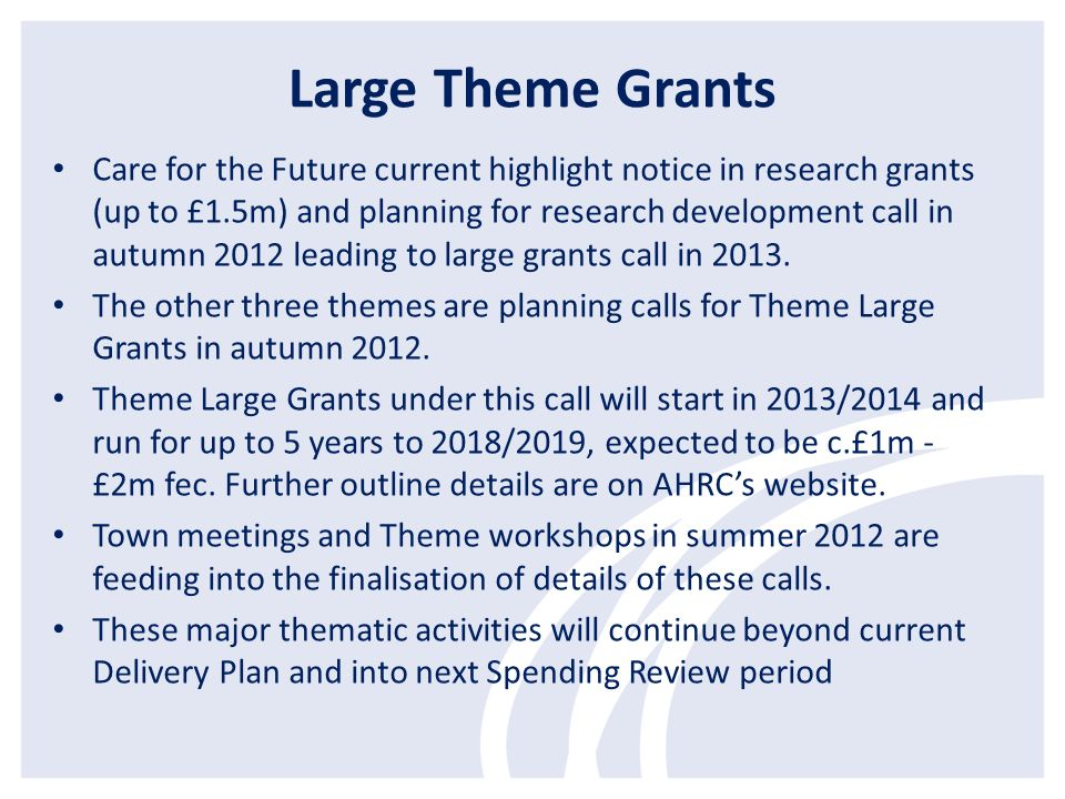 Large Theme Grants Care for the Future current highlight notice in research grants (up to £1.5m) and planning for research development call in autumn